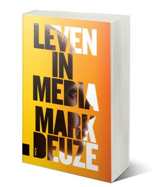 Over Leven in media van Mark Deuze, Hans van der klis, MediaFacts