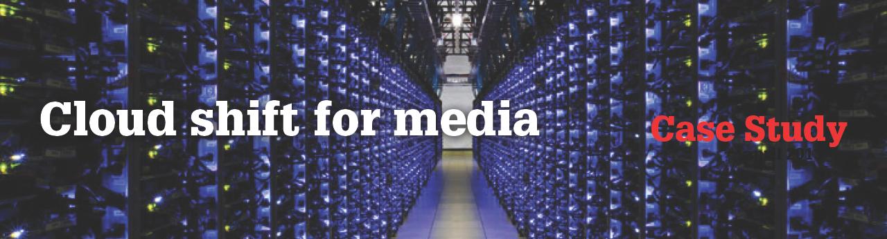 Cloud shift for media